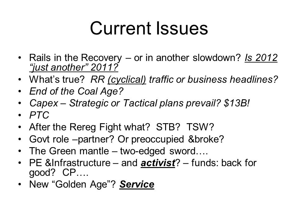 Current Issues Rails in the Recovery – or in another slowdown.