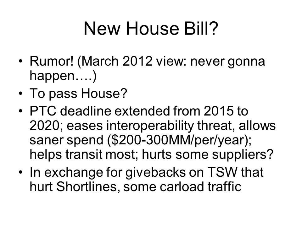 New House Bill. Rumor. (March 2012 view: never gonna happen….) To pass House.