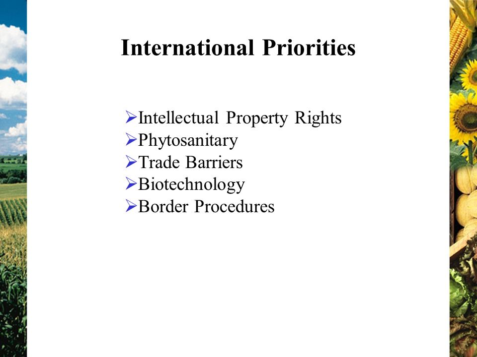 International Priorities Intellectual Property Rights Phytosanitary Trade Barriers Biotechnology Border Procedures