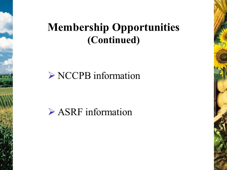Membership Opportunities (Continued) NCCPB information ASRF information