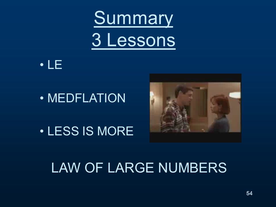 Summary 3 Lessons LE MEDFLATION LESS IS MORE LAW OF LARGE NUMBERS 54
