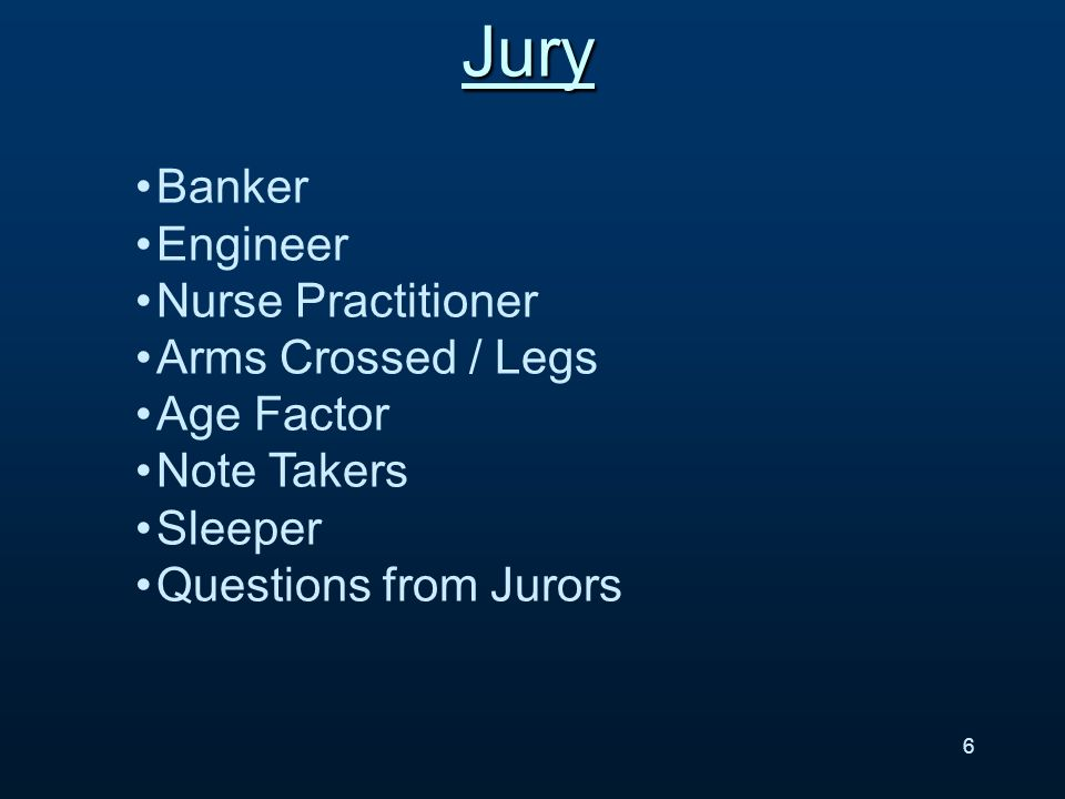 Banker Engineer Nurse Practitioner Arms Crossed / Legs Age Factor Note Takers Sleeper Questions from Jurors 6Jury