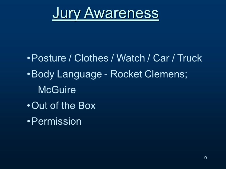 Jury Awareness Posture / Clothes / Watch / Car / Truck Body Language - Rocket Clemens; McGuire Out of the Box Permission 9