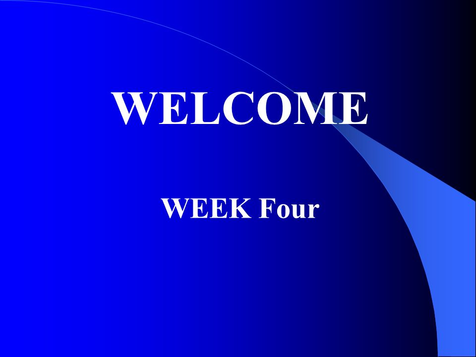 WELCOME WEEK Four