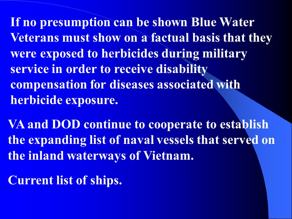VA and DOD continue to cooperate to establish the expanding list of naval vessels that served on the inland waterways of Vietnam.