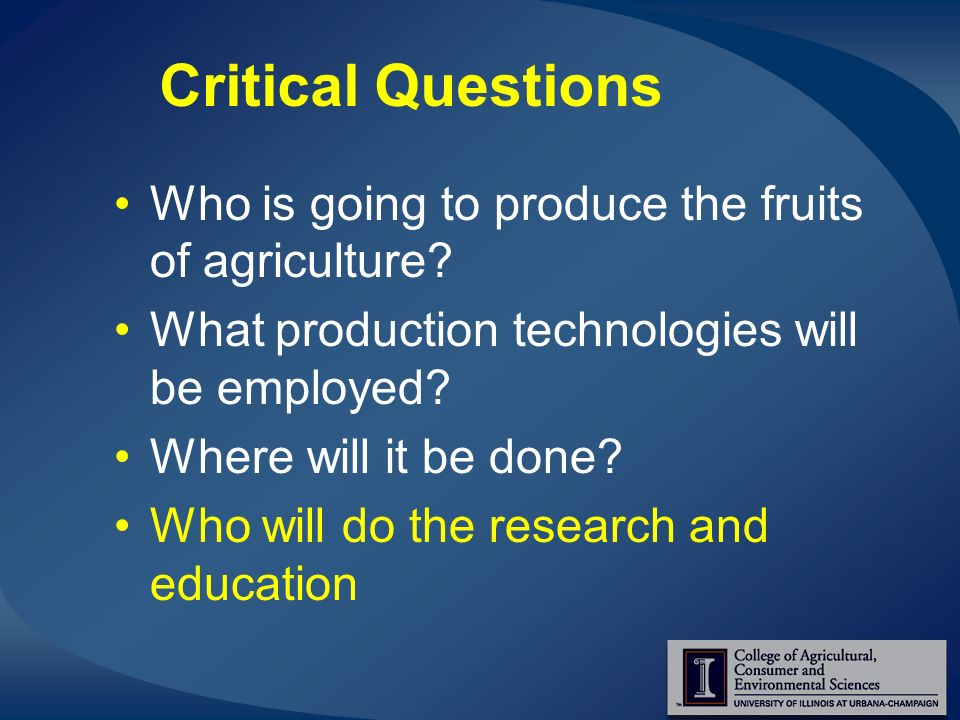 Critical Questions Who is going to produce the fruits of agriculture.