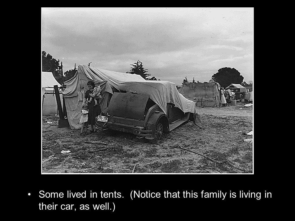 Some lived in tents. (Notice that this family is living in their car, as well.)