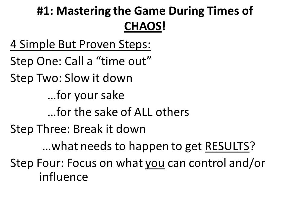 #1: Mastering the Game During Times of CHAOS.