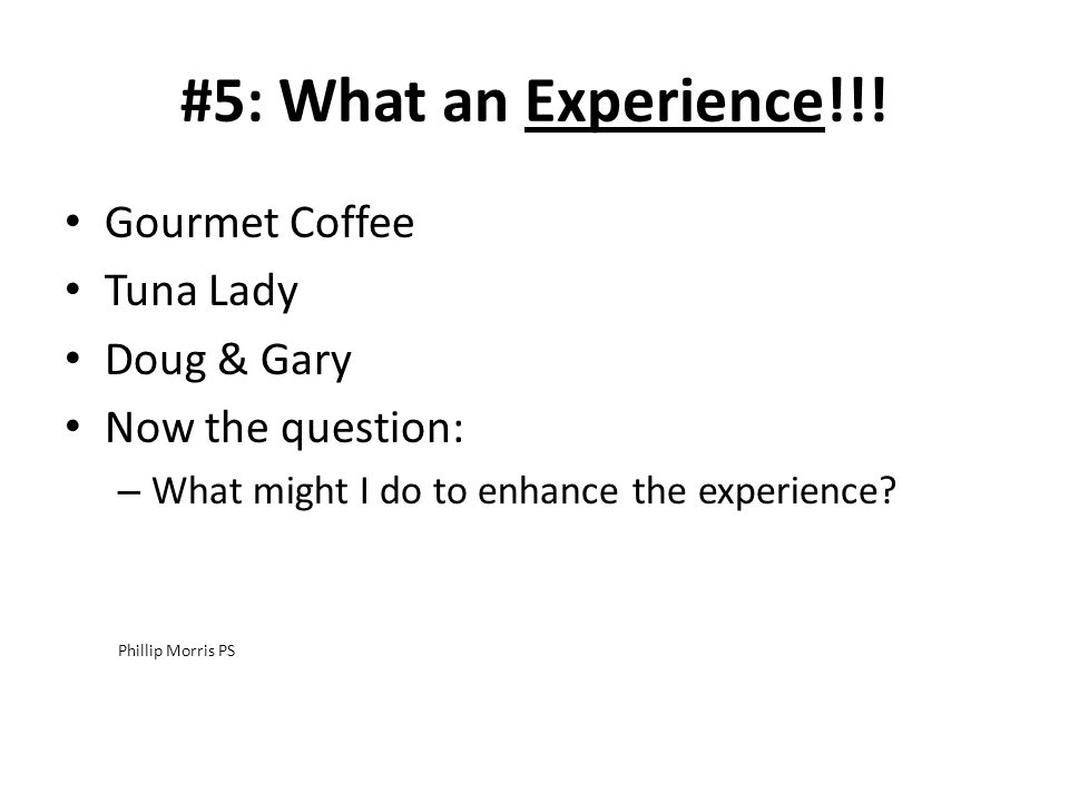 #5: What an Experience!!.