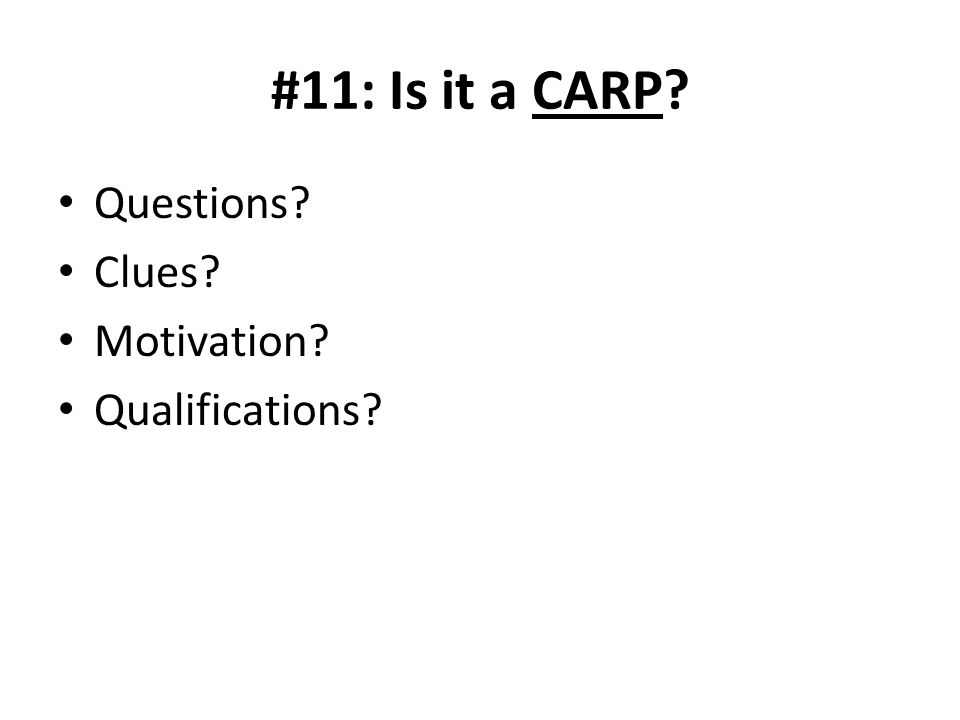 #11: Is it a CARP Questions Clues Motivation Qualifications