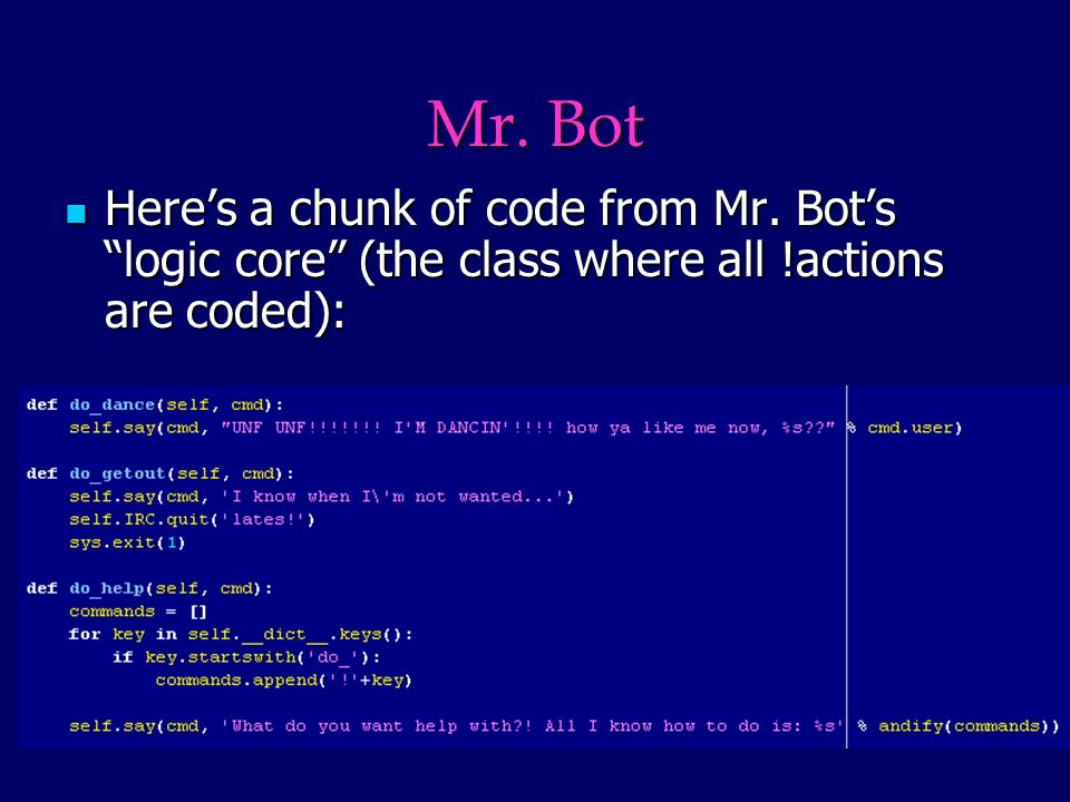 Mr. Bot Heres a chunk of code from Mr.