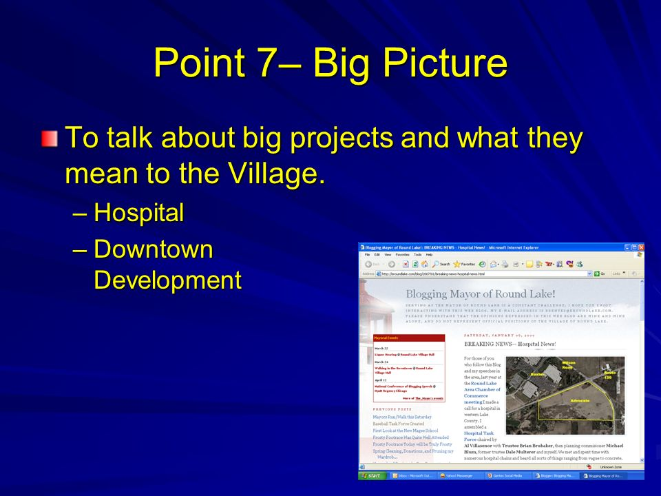 Point 7– Big Picture To talk about big projects and what they mean to the Village.