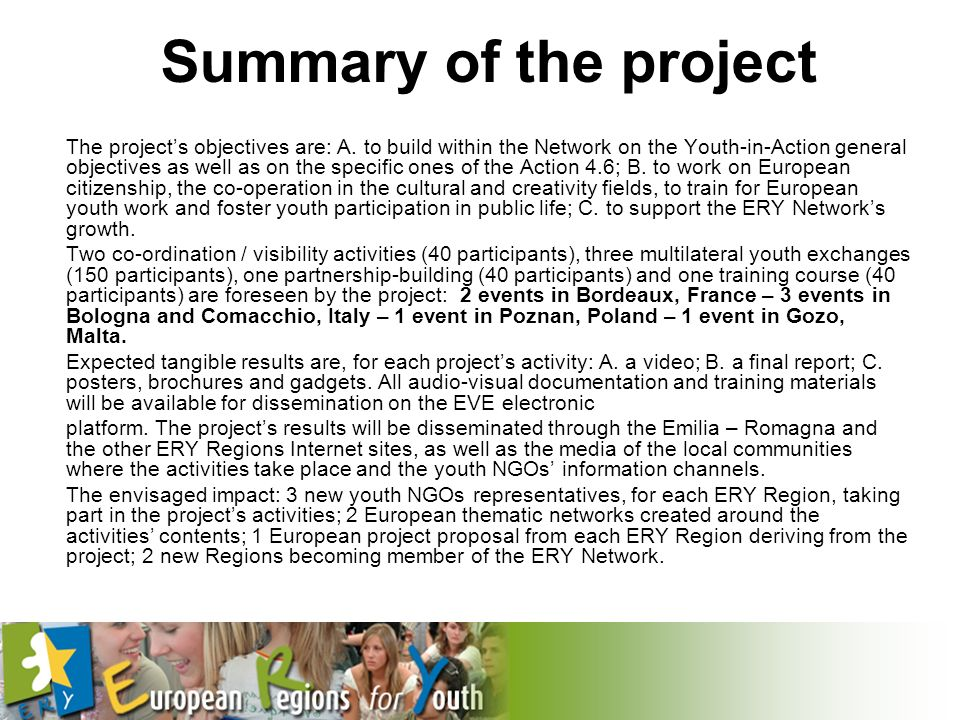 Summary of the project The projects objectives are: A.