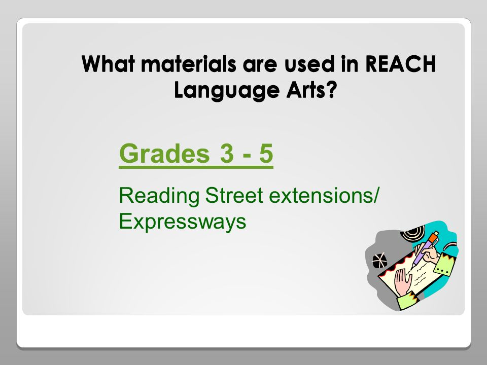 What materials are used in REACH Language Arts. What materials are used in REACH Language Arts.