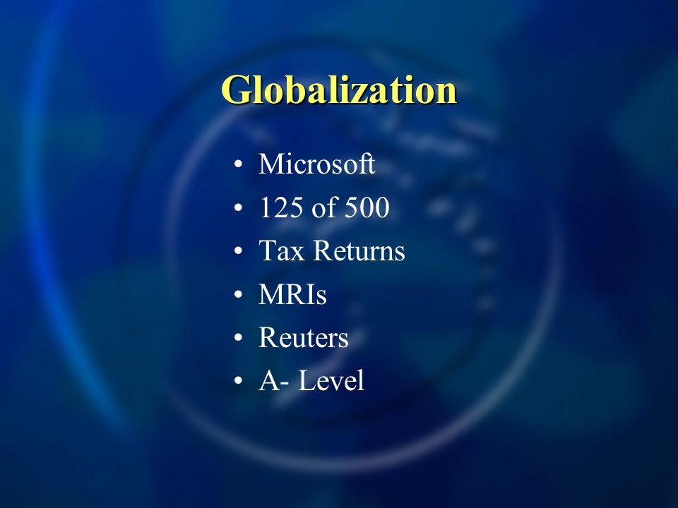 Globalization Microsoft 125 of 500 Tax Returns MRIs Reuters A- Level