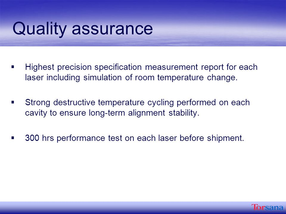 Quality assurance Highest precision specification measurement report for each laser including simulation of room temperature change.