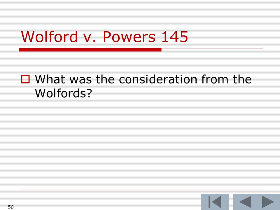 Wolford v. Powers 145 What was the consideration from the Wolfords 50