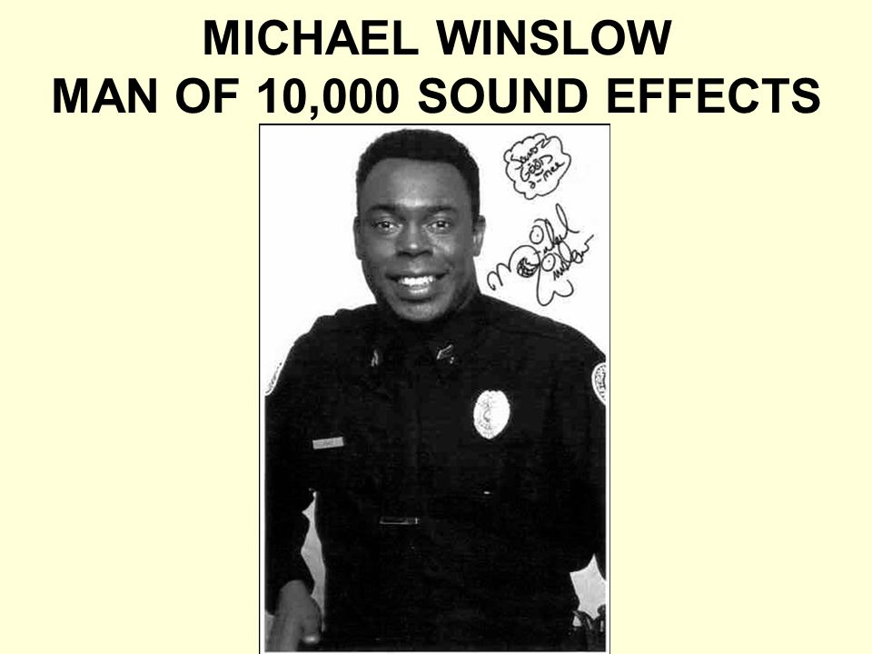 MICHAEL WINSLOW MAN OF 10,000 SOUND EFFECTS