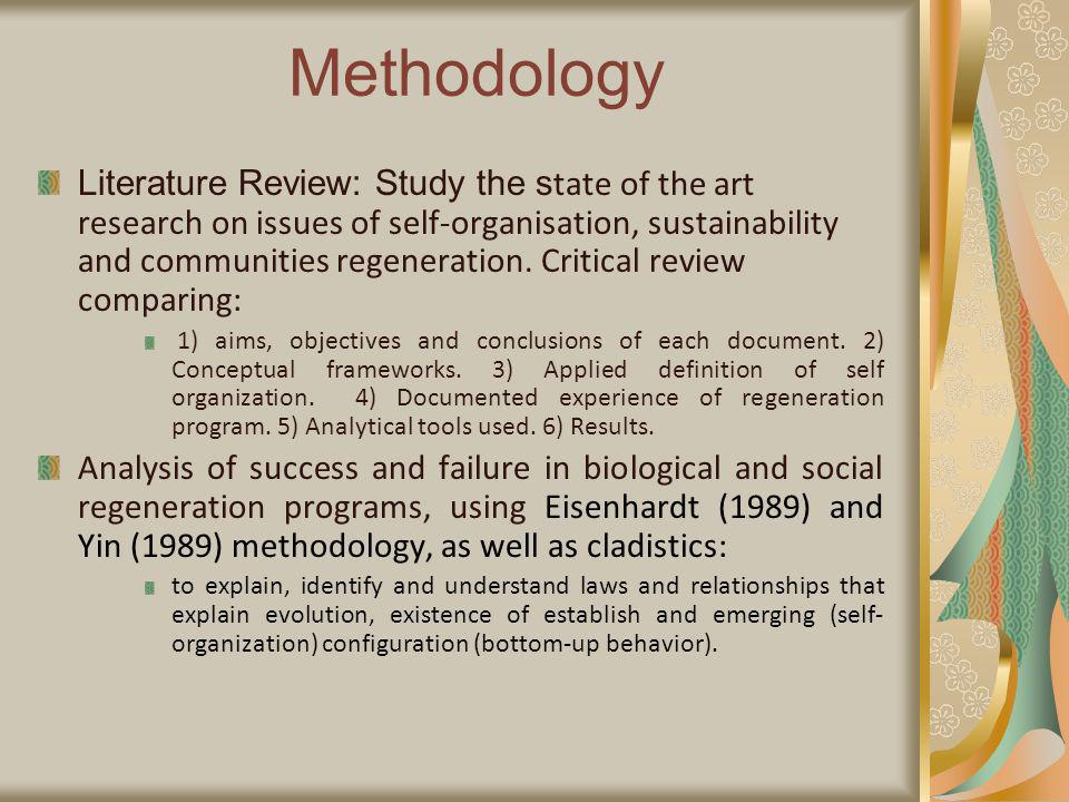 Methodology Literature Review: Study the s tate of the art research on issues of self-organisation, sustainability and communities regeneration.