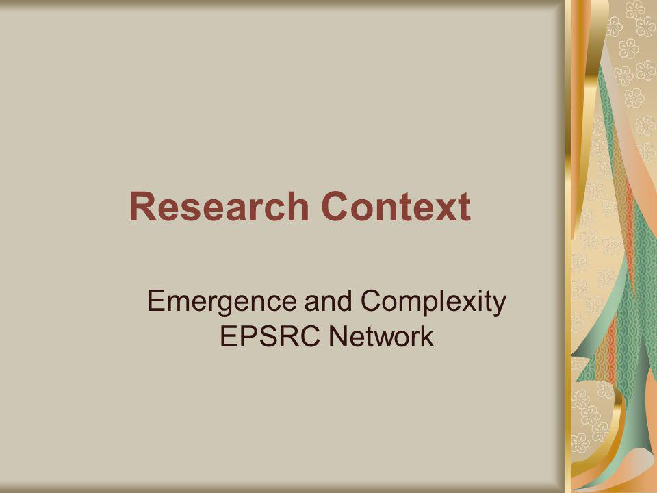 Research Context Emergence and Complexity EPSRC Network