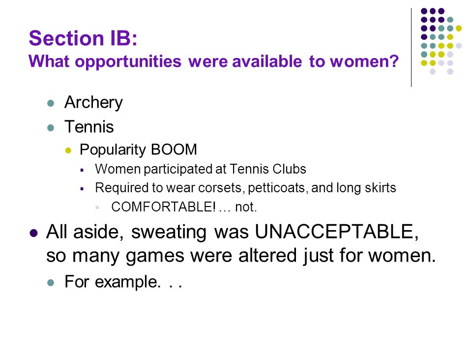 Section IB: What opportunities were available to women.