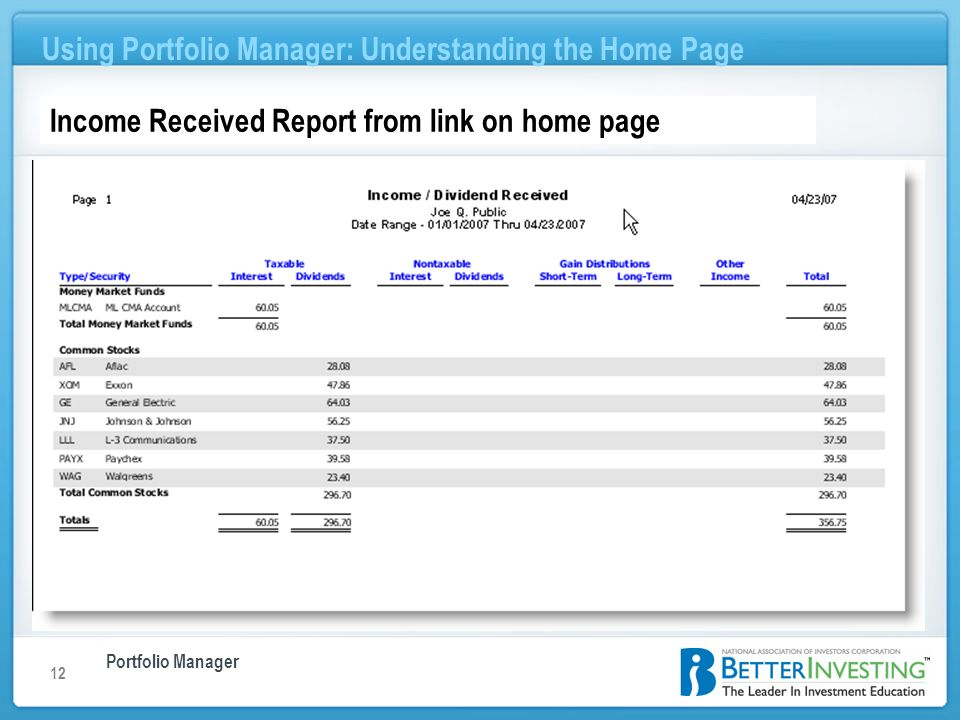 Portfolio Manager Using Portfolio Manager: Understanding the Home Page 12 Income Received Report from link on home page