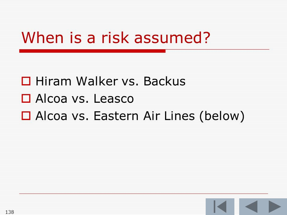 When is a risk assumed. Hiram Walker vs. Backus Alcoa vs.