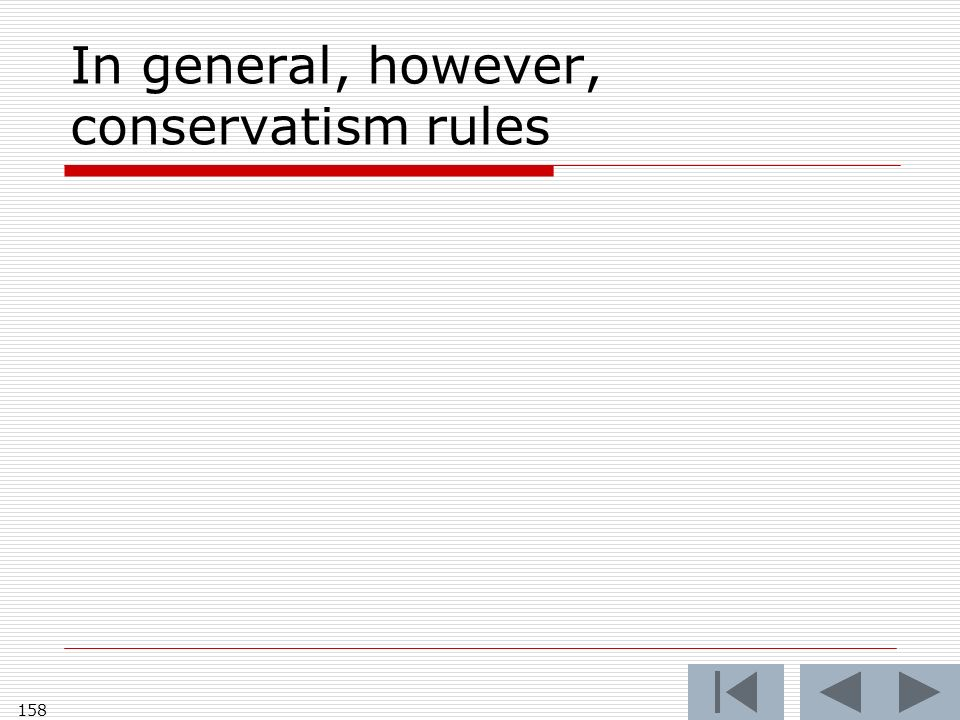 In general, however, conservatism rules 158