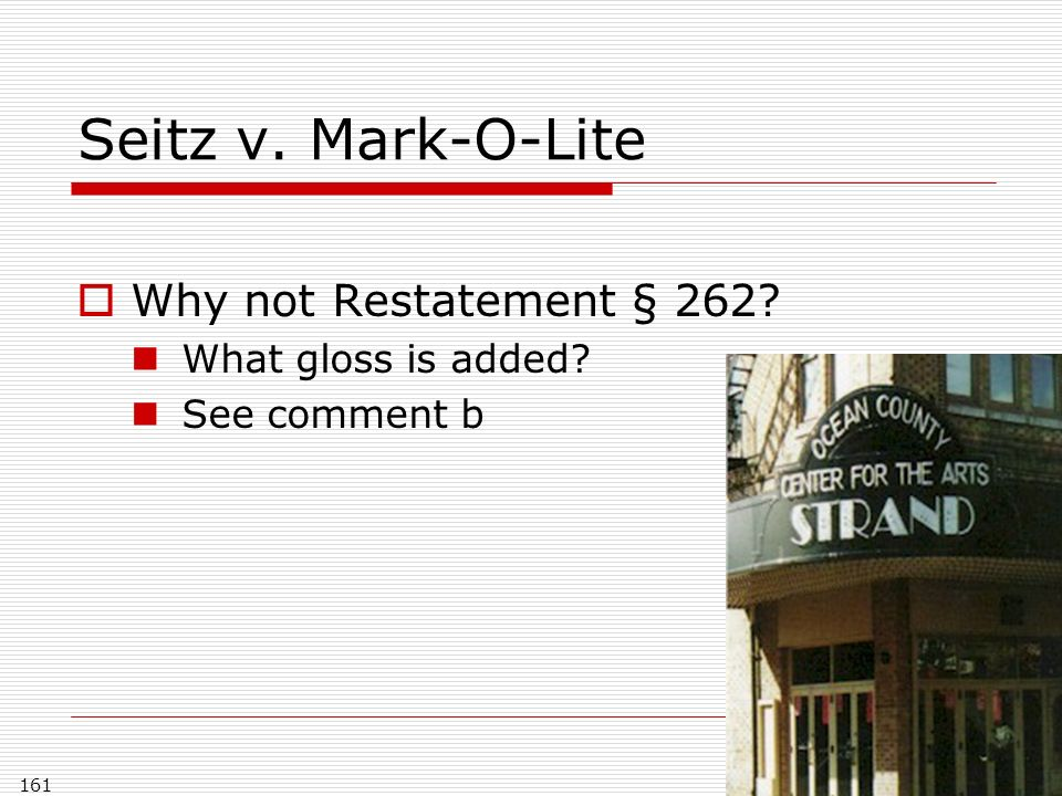 Seitz v. Mark-O-Lite Why not Restatement § 262 What gloss is added See comment b 161