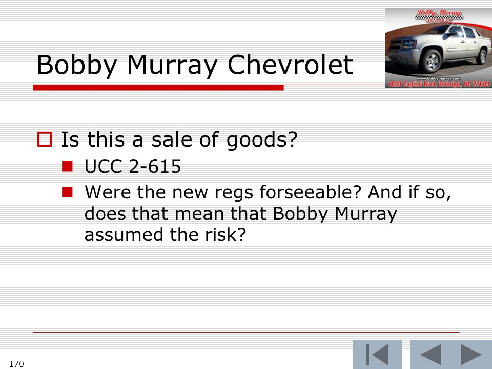 Bobby Murray Chevrolet Is this a sale of goods. UCC Were the new regs forseeable.