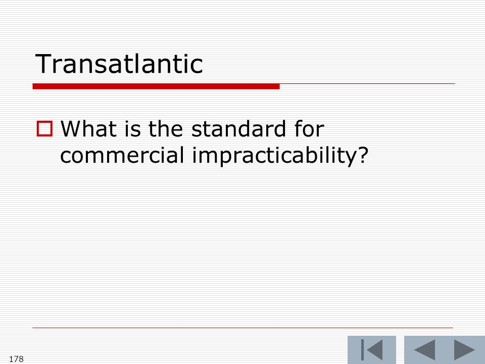 Transatlantic What is the standard for commercial impracticability 178
