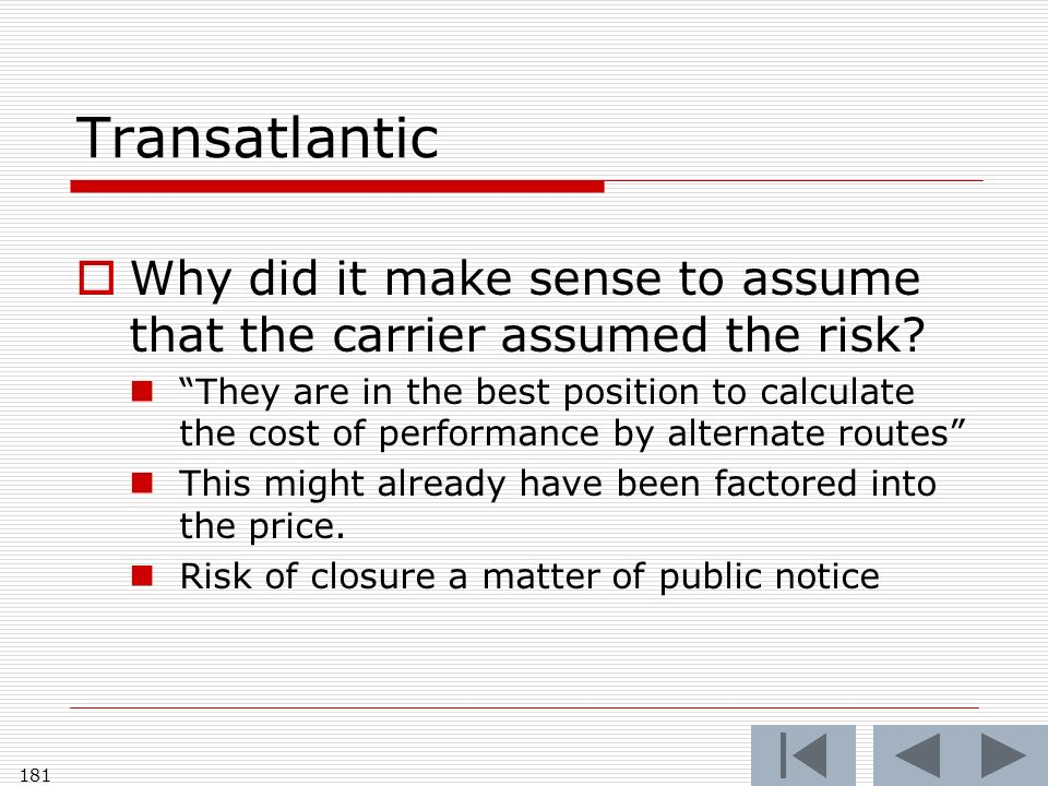 Transatlantic Why did it make sense to assume that the carrier assumed the risk.