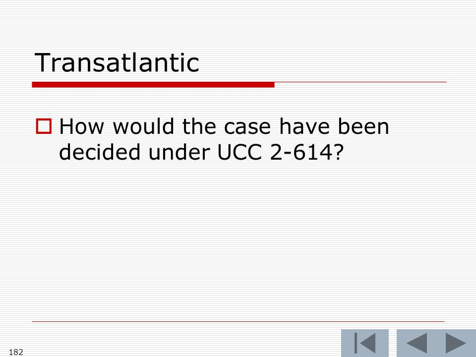 Transatlantic How would the case have been decided under UCC