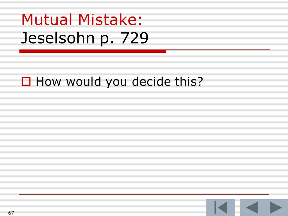 Mutual Mistake: Jeselsohn p How would you decide this