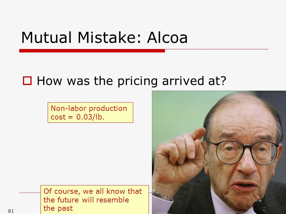Mutual Mistake: Alcoa How was the pricing arrived at.