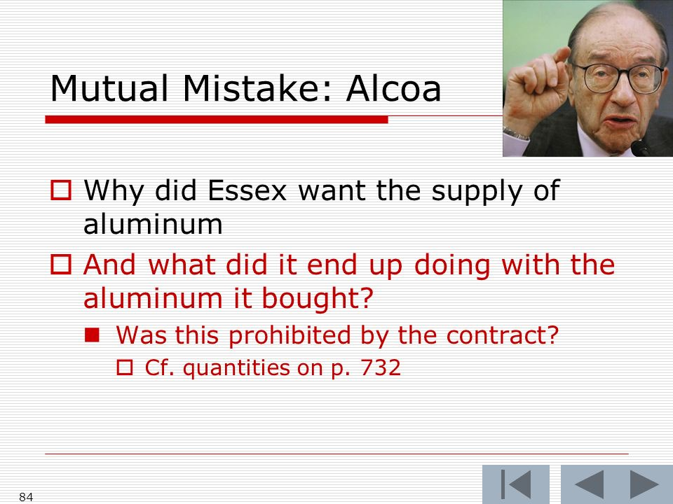 Mutual Mistake: Alcoa Why did Essex want the supply of aluminum And what did it end up doing with the aluminum it bought.