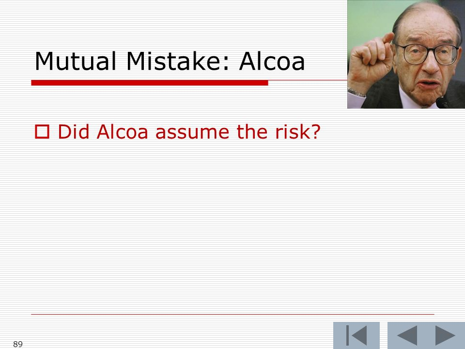 Mutual Mistake: Alcoa Did Alcoa assume the risk 89