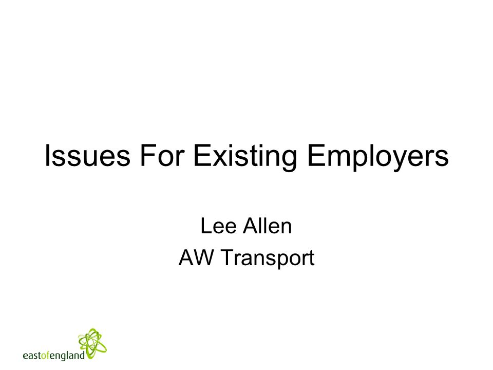 Issues For Existing Employers Lee Allen AW Transport