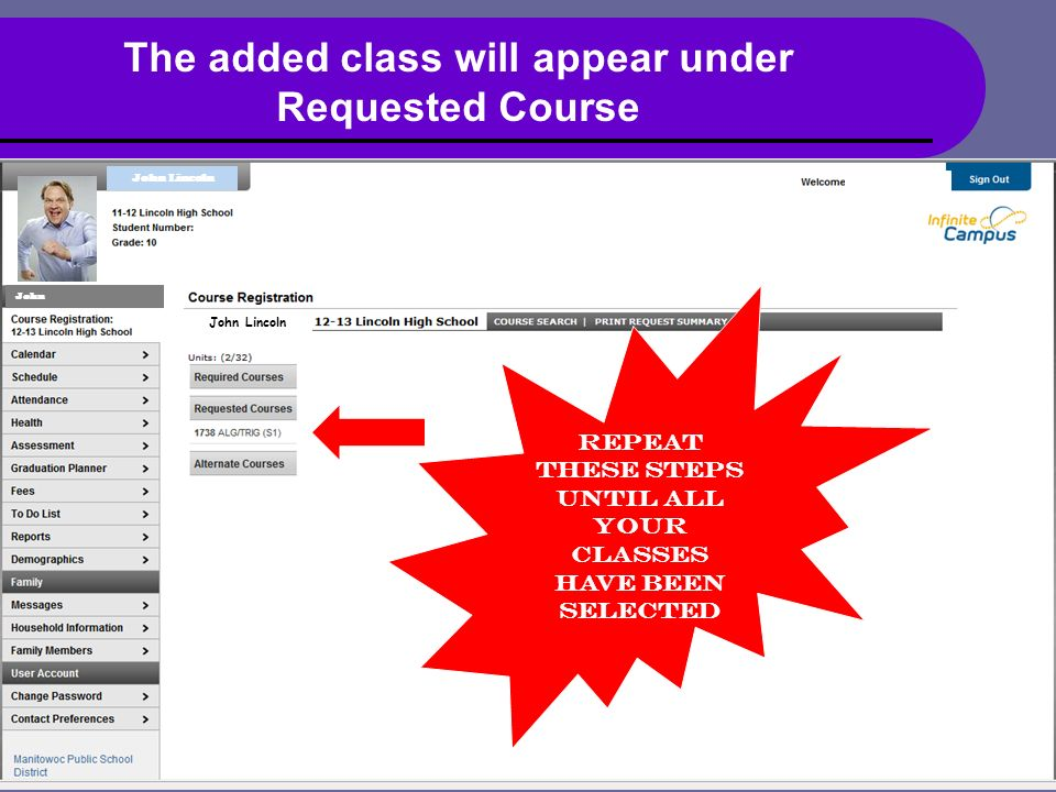 John John Lincoln The added class will appear under Requested Course Repeat these steps until all your classes have been selected