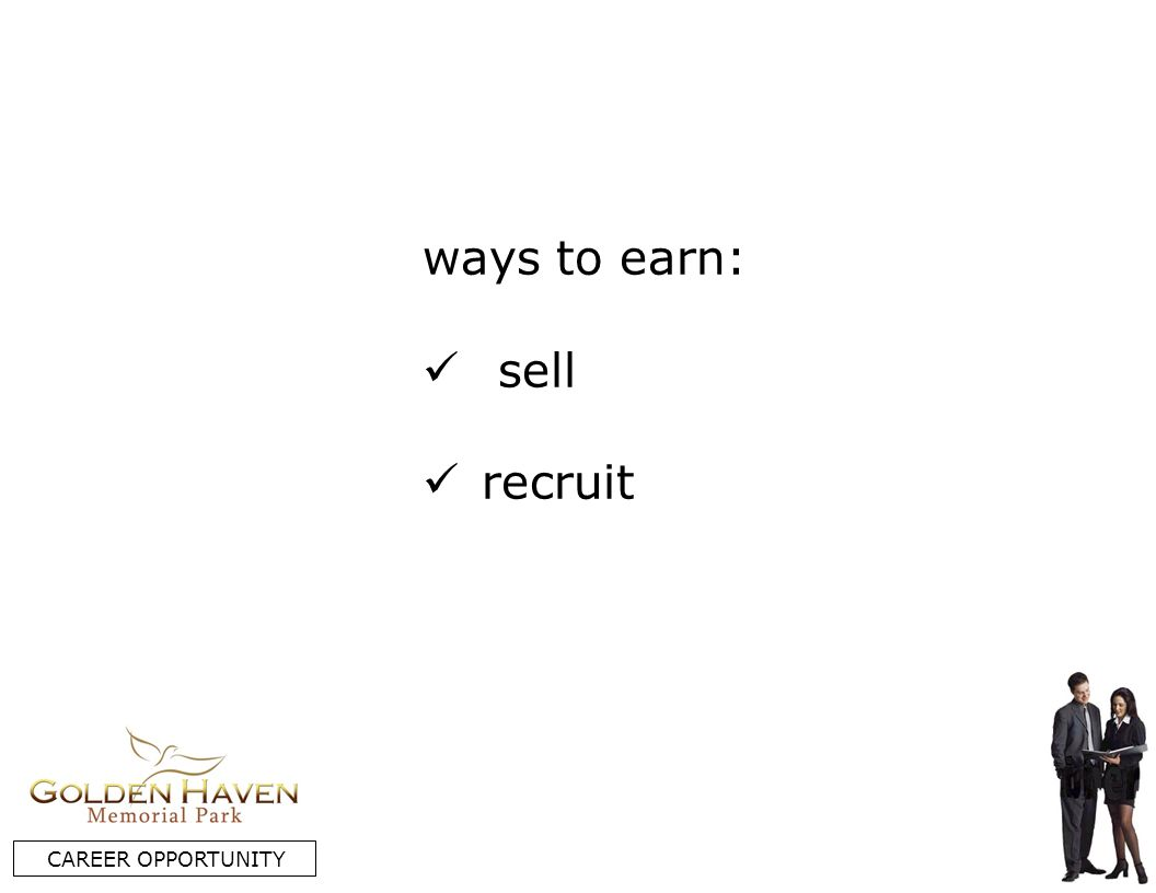 ways to earn: sell recruit CAREER OPPORTUNITY