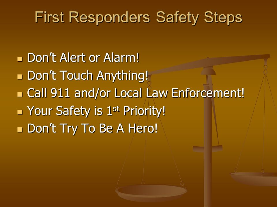 First Responders Safety Steps Dont Alert or Alarm.