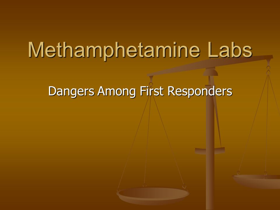 Methamphetamine Labs Dangers Among First Responders
