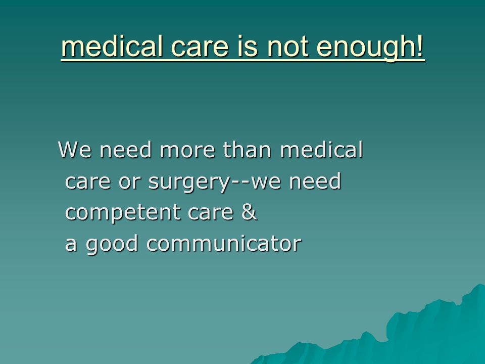 medical care is not enough.