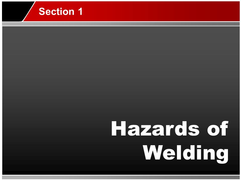 Hazards of Welding Section 1