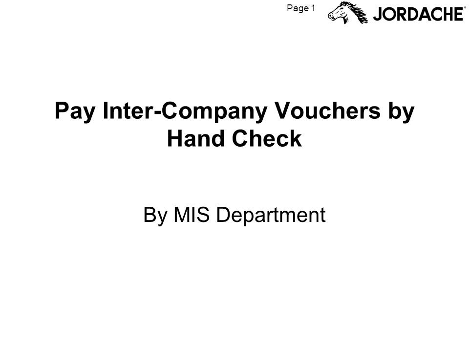 Page 1 Pay Inter-Company Vouchers by Hand Check By MIS Department
