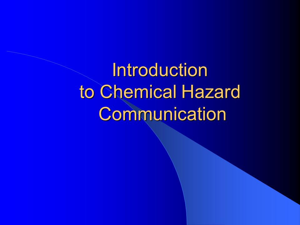 Introduction to Chemical Hazard Communication
