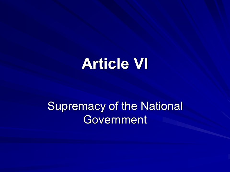 Article VI Supremacy of the National Government