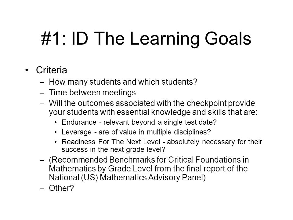 #1: ID The Learning Goals Criteria –How many students and which students.