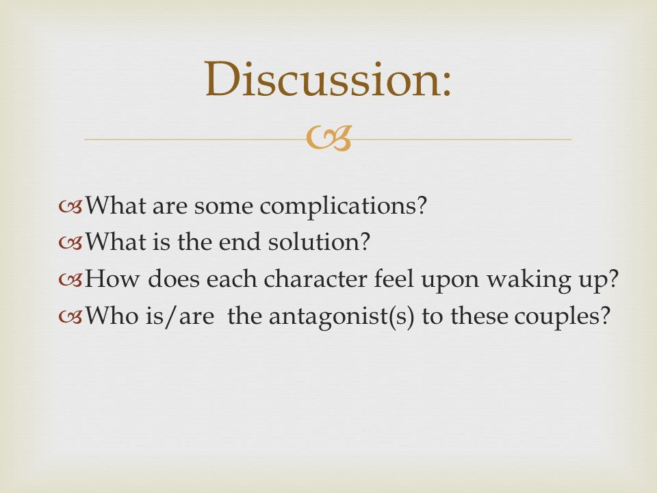 What are some complications. What is the end solution.