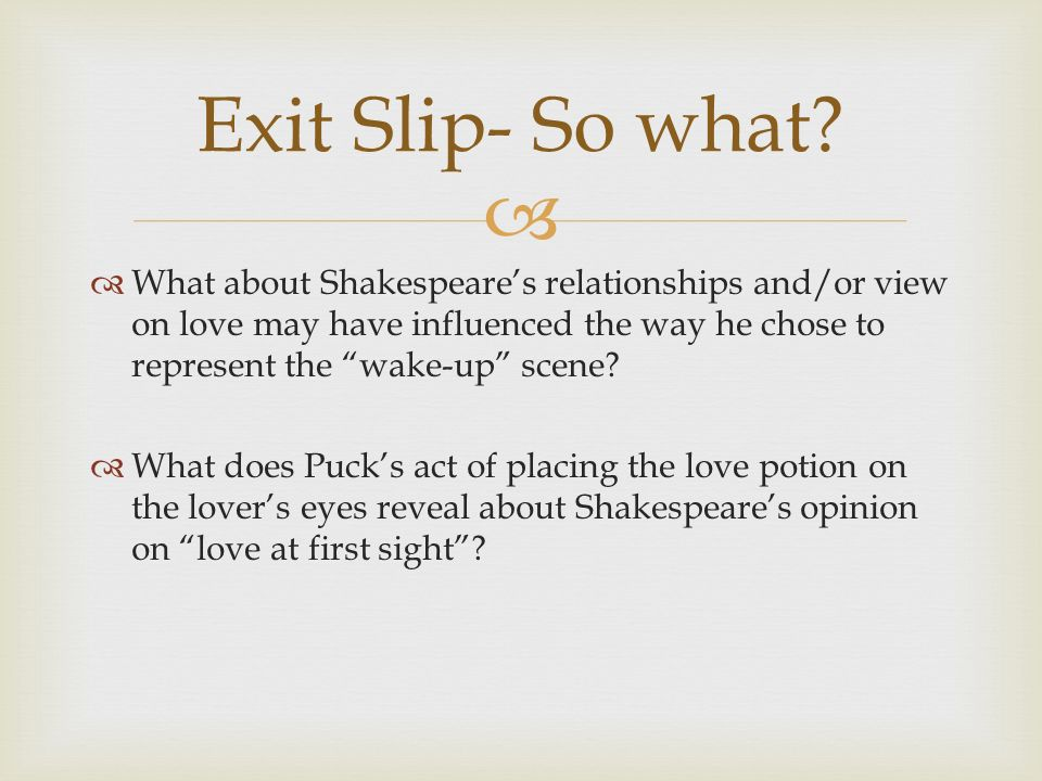 What about Shakespeares relationships and/or view on love may have influenced the way he chose to represent the wake-up scene.